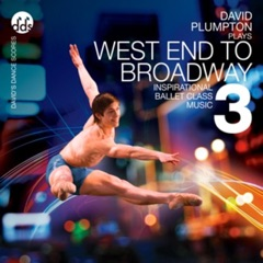 West End to Broadway 3 Inspirational Ballet Class Music