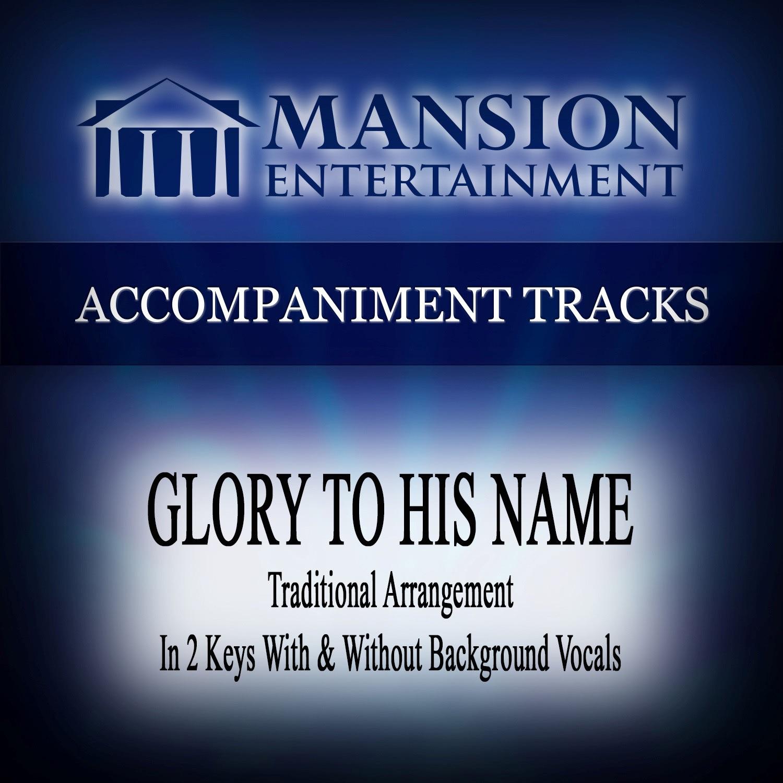 Glory to His Name (Traditional) [Accompaniment Track] - EP