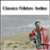 Classico Folklore Andino (feat. Grupo Cacharpaya) - Fortunato Ramos