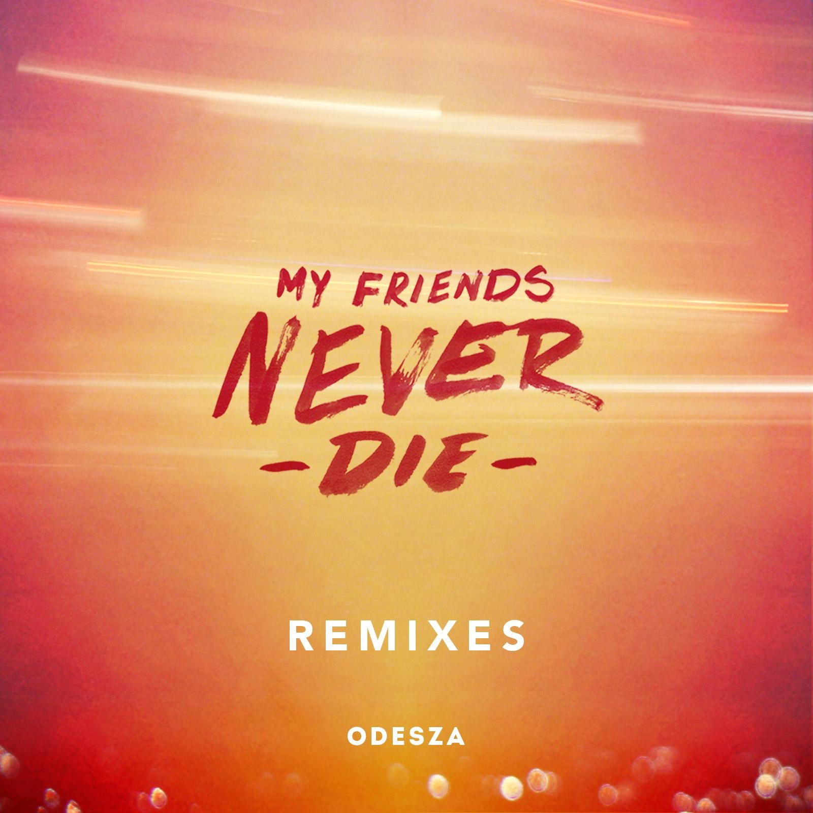 My Friends Never Die (Remixes) - EP