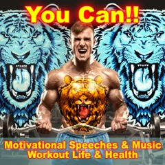 You Can!! (Motivational Speeches & Music, Workout Life & Health)