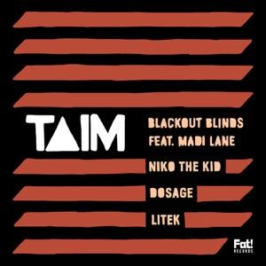 Taim - Blackout Blinds feat. Madi Lane