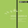 SWR Vokalensemble Stuttgart, SWR Big Band & Morten Schuldt-Jensen - Volkslieder 2.0 artwork