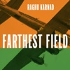 Farthest Field: An Indian Story of the Second World War (Unabridged)