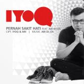 Pernah Sakit Hati (feat. Ari & DJ XX) - Iyoq