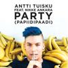 Antti Tuisku - Party (papiidipaadi) [feat. Nikke Ankara] artwork