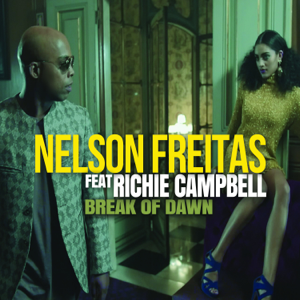 Nelson Freitas - Break of Dawn feat. Richie Campbell