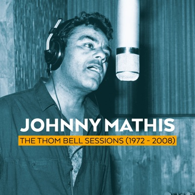 The Thom Bell Sessions (1972-2008) - Johnny Mathis