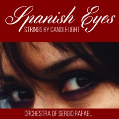 Spanish Eyes - Strings by Candlelight