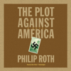Philip Roth - The Plot Against America (Unabridged)  artwork