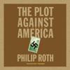 Philip Roth - The Plot Against America (Unabridged)  artwork