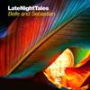 Late Night Tales: Belle and Sebastian, Vol. 2 (Sampler) ジャケット写真