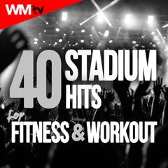 40 Stadium Hits For Fitness & Workout (Unmixed Compilation for Fitness & Workout 126 - 170 BPM - Ideal for Running, Jogging, Step, Aerobic, CrossFit, Cardio Dance, Gym, Spinning, HIIT - 32 Count)