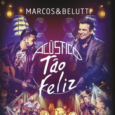 Acústico Tão Feliz (Ao Vivo) - Marcos e Belutti
