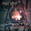 Don t Cry Remember My Name Remixes 2 0 EP
