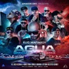 Agua (Remix) [feat. Ozuna, Jetty, Genio, Cirilo, J-King, Lyan, Juanka el Problematik, Beltito & El Sica] - Single, Elio Mafiaboy