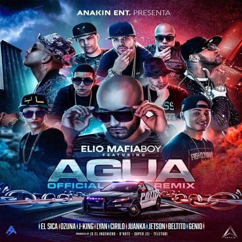 Elio Mafiaboy - Agua (Remix) [feat. Ozuna, Jetty, Genio, Cirilo, J-King, Lyan, Juanka el Problematik, Beltito & El Sica] - Single