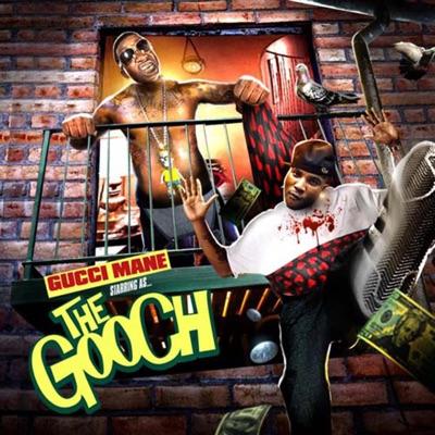 The Gooch - Gucci Mane