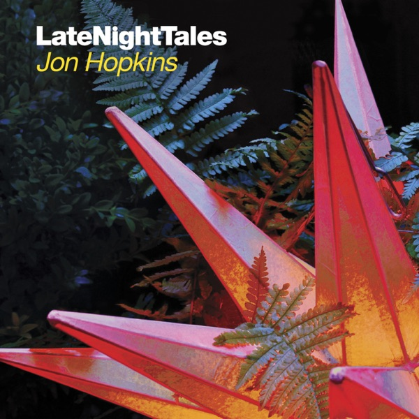 Late Night Tales: Jon Hopkins