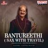 Bantureethi Sax with Thavil