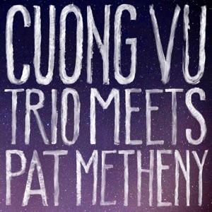Cuong Vu & Pat Metheny - Acid Kiss