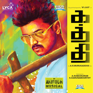 Anirudh Ravichander - Kaththi (Tamil) [Original Motion Picture Soundtrack]