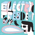 Electric President - Ten Thousand Lines