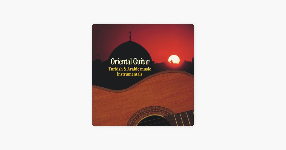 Oriental Guitar - Turkish & Arabic Instrumental Music by Various Artists