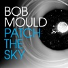 Bob Mould - Patch the Sky Album