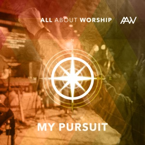 All About Worship - Faith Forevermore feat. Aaron Tomberlin