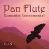 Romantic Instrumental, Vol. 2 - Pan Flute