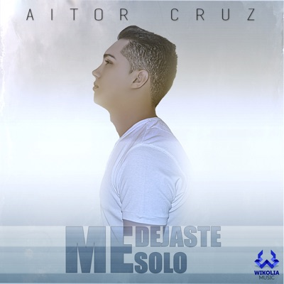 Me Dejaste Solo - Single - Aitor Cruz