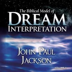 The Biblical Model of Dream Interpretation, Vol. 1