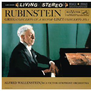 Arthur Rubinstein, RCA Victor Symphony Orchestra & Alfred Wallenstein - Grieg: Piano Concerto in A Minor, Op. 16 - Liszt: Piano Concerto No. 1 in E-Flat Major
