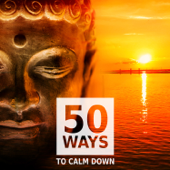 50 Ways to Calm Down – Healing Sounds for Deep Meditation & Relaxation, Music Therapy to Stress Relief