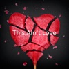 This Ain't Love - Single