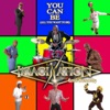 You Can Be (All You Want To Be) [feat. Errol Kennedy] [Radio Edit] - Single