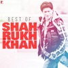 Best of Shah Rukh Khan