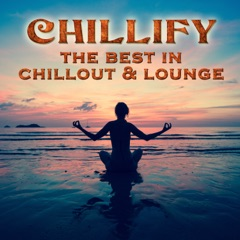 Chillify: The Best in Chillout & Lounge