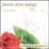 Piano Love Songs: Relaxing Solo Piano - Bradley Joseph