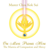 Master Choa Kok Sui - Om Mani Padme Hum: The Mantra of Compassion and Mercy - EP artwork