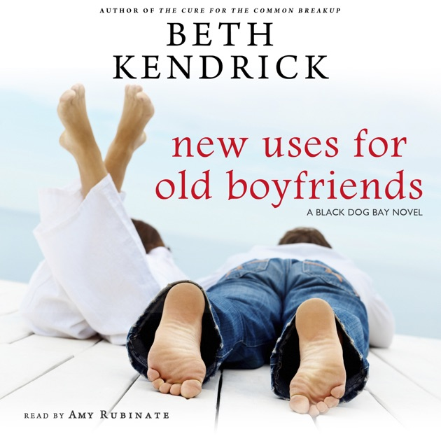 New Uses For Old Boyfriends A Black Dog Bay Novel Book 2