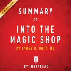 Summary of 'Into the Magic Shop' by James R. Doty, MD  Includes Analysis (Unabridged)