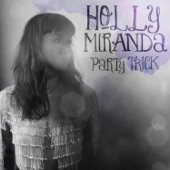 Holly Miranda - Hold on, We're Going Home