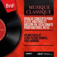 Vivaldi: Concerto pour flûte, hautbois et basson, RV 103 & Sonate pour hautbois, RV 53 (Mono Version)