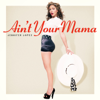 Jennifer Lopez - Ain't Your Mama artwork
