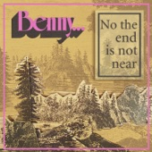 Benny Hester - No the End Is Not Near