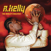 R. Kelly - The World's Greatest (Radio Edit) artwork