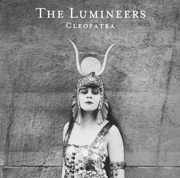 Cleopatra (Deluxe) - The Lumineers - The Lumineers