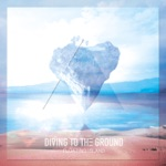 Diving To the Ground - EP